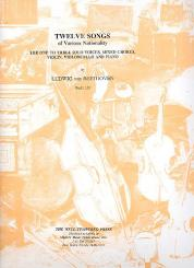 Beethoven, Ludwig van: 12 Songs of various Nationality WoO157 for 1-3 voices (chorus), violin, cello and piano, score and instrumental parts