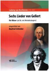 Beethoven, Ludwig van: 6 Lieder von Gellert für Bläser (mit Melodiesänger ad lib), Spielpartitur