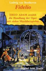 Beethoven, Ludwig van: FIDELIO  -MC- THEO ADAM ERZAEHLT DEN INHALT DER OPER MIT VIELEN, MUSIKBEISPIELEN
