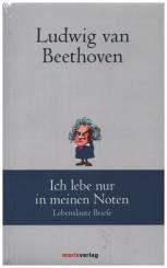 Beethoven, Ludwig van: Ich lebe nur in meinen Noten Lebenslaute Briefe, gebunden