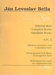 Bella, Ján Levoslav: Sämtliche Werke Serie A Band 4,2 Streichquartett e-Moll im ungarischen Stil, Partitur und Stimmen