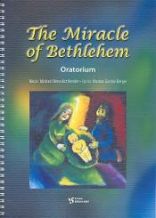 Bender, Michael Benedict: The Miracle of Bethlehem for narrator, mixed chorus and instruments, score en