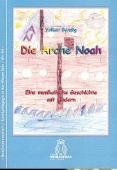 Bendig, Volker: Die Arche Noah (+CD-ROM) für Soli, Kinderchor und Instrumente, Partitur