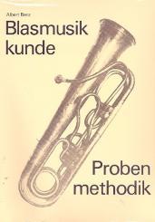 Benz, Albert: Blasmusikkunde Probenmethodik