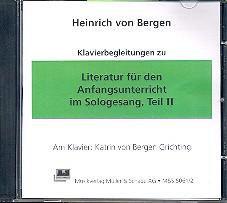 Bergen, Heinrich von: Literatur für den Anfangsunterricht  im Sologesang Band 2 CD mit Klavierbegleitungen
