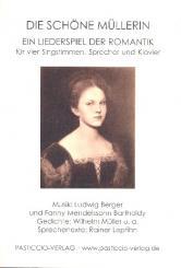 Berger, Ludwig: Die schöne Müllerin für Sprecher, 4 Stimmen und Klavier, Partitur,  Neuausgabe 2017