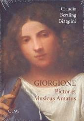 Bertling Biaggini, Claudia: Giorgione - Pictor et musicus amatus