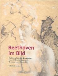 Bettermann, Silke: Beethoven im Bild Die Darstellung des Komponisten in der bildenden Kunst vom, 18. bis 21. Jahrhundert