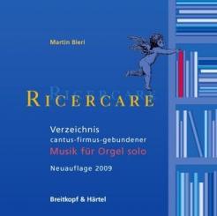 Bieri, Martin: Ricercare Verzeichnis cantus-firmus- gebundener Orgelmusik, Buchausgabe 2001