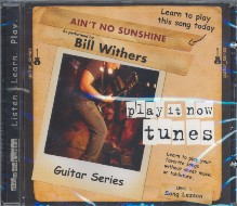 Bill Withers - Ain't no Sunshine CD Guitar Series Song Lesson Level 1, Play it now tunes