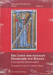 Bingen, Hildegard von: Hildegard von Bingen Werke Band 3 Das Leben der heiligen Hildegard von Bingen