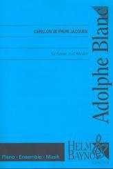 Blanc, Adolphe: Carillon de Frere Jacques für Klavier zu 8 Händen