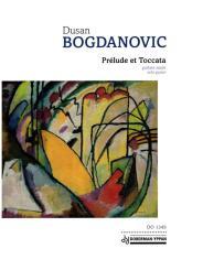 Bogdanovic, Dusan: Prélude et Toccata pour guitare seule