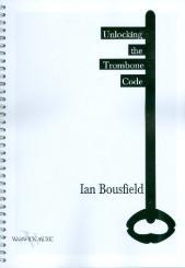 Bousfield, Ian: Unlocking the Trombone Code
