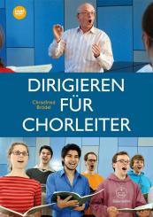 Brödel, Christfried: Dirigieren für Chorleiter (+DVD)