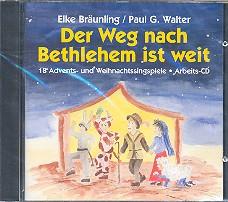 Bräunling, Elke: Der Weg nach Bethlehem ist weit Arbeits-CD, 18 Advents- und Weihnachtssingspiele