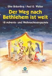 Bräunling, Elke: Der Weg nach Bethlehem ist weit 18 Advents- und Weihnachtssingspiele