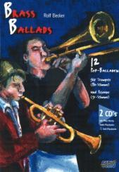 Brass Ballads (+ 2 CD's): 12 Popballaden für Trompete und Posaune, Halb- und Vollplaybacks