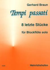 Braun, Gerhard: Tempi passati 8 letzte Stücke für Blockflöte solo