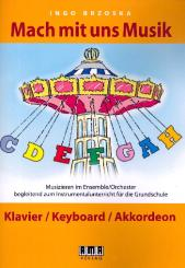 Brzoska, Ingo: Mach mit uns Musik für Ensemble (Orchester), Spielpartitur Klavier/Keyboard/Akkordeon