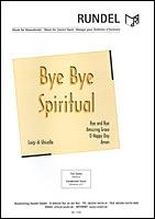 Bye bye Spiritual: für Blasorchester