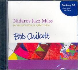 Chilcott, Bob: Nidaros Jazz Mass for mixed (female) chorus and piano (bass and drum kit ad lib), Backing CD