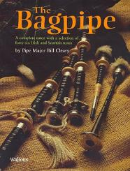 Cleary, Bill: The Bagpipe A complete Tutor with a Selection of 46 Irish and Scottish, Tunes