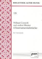 Cornysh, William: 4 Instrumentalsätze für 3 Instrumente, 3 Spielpartituren