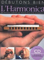 Débutons bien l'harmonica (+CD) une méthode complete avec photos, pour jouer de harmonica