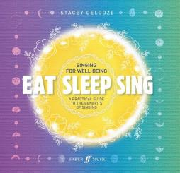 DeLooze, Stacey: Eat Sleep Sing (Tutorial) for voice