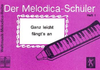 Der Melodica-Schüler Band 1 Ganz leicht fängt's an