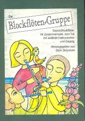 Die Blockflötengruppe für Sopranblockflöte im Zusammenspiel, zum Teil mit anderen Instrumenten und Gesang