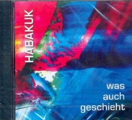 Eckert, Eugen: Habakuk - Was auch geschieht: CD