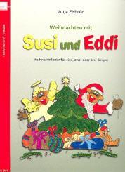 Elsholz, Anja: Weihnachten mit Susi und Eddi Weihnachtslieder für 1-3 Violinen