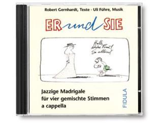 Führe, Ulrich (Uli): Er und sie CD Jazzige Madrigale für, gem Stimmen a cappella