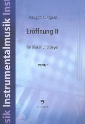 Fünfgeld, Traugott: Eröffnung Nr.2 für Bläser und Orgel Partitur