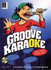 Filz, Richard: Groove Karaoke (+CD): gesungene Rhythmen als Songbegleitung