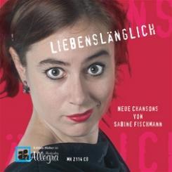 Fischmann, Sabine: Liebenslänglich CD Neue Chansons von Sabine Fischmann