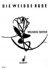 Fortner, Wolfgang: Die weisse Rose Klavierauszug