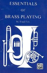 Fox, Fred: Essentials of Brass Playing