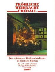 Fröhliche Weihnacht überall Die schönsten Weihnachtslieder, fuer 1, 2 und 3 Gitarren, leicht
