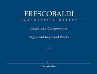 Frescobaldi, Girolamo Alessandro: Orgel- und Clavierwerke Band 3 für Tasteninstrument