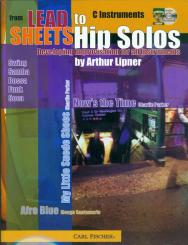 FROM LEAD SHEETS TO HIP SOLOS (+CD): FOR C INSTRUMENTS, DEVELOPING IMPROVISATION FOR ALL INSTRUMENTS