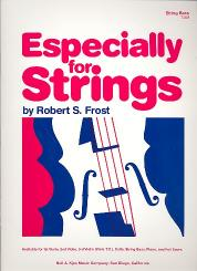Frost, Robert S.: Especially for Strings for strings and piano, string bass