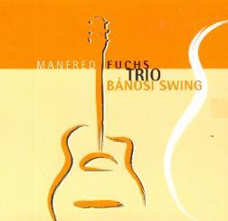 Fuchs, Manfred: Manfred Fuchs Trio - Banosi Swing CD