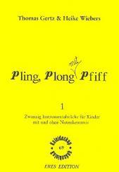 Gertz, Thomas: Pling Plong mit Pfiff Band 1 20 Instrumentalstücke für Kinder, mit und ohne Notenkenntnis