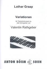 Graap, Lothar: Variationen zu 3 Schlagarien von Valentin Rathgeber für Tasteninstrument