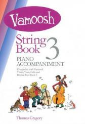 Gregory, Thomas: Vamoosh String Book vol.3 for string instrument and piano, piano accompaniment