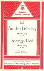 Grieg, Edvard Hagerup: An den Frühling op.43,6  und Solveigs Lied op.55,5: für Salonorchester