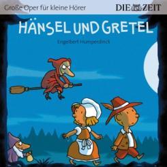 Große Oper für kleine Hörer Hänsel und Gretel (Engelbert Humperdinck), Hörbuch-CD